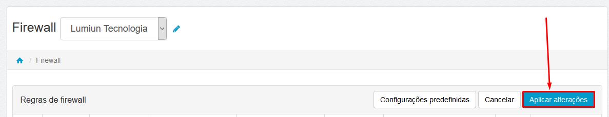 Lumiun - Dashboard - Firewall - Rede - Regras Predefinidas em Uso - Botão Nova Regra - Criar Nova Regra - Regra Criada - Mover - Aplicar Alterações